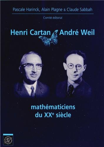 Henri Cartan et Andr Weil Mathmaticiens du XXme Sicle