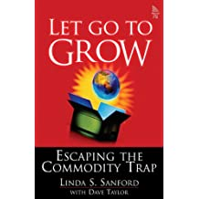 Let Go to Grow: Escaping the Commodity Trap by Dave Taylor (12-Dec-2005) Paperback