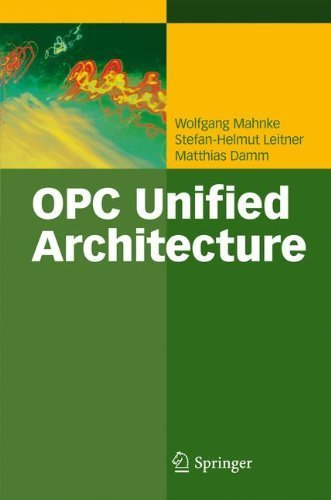 OPC Unified Architecture 2009 edition by Mahnke, Wolfgang, Leitner, Stefan-Helmut, Damm, Matthias (2009) Hardcover