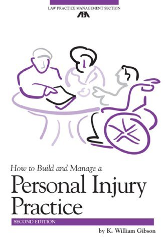 How to Build and Manage a Personal Injury Practice (ABA Law Practice Management Section's Practice-Building Seri) by William K. Gibson (2006-12-19)
