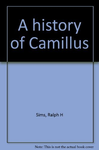 A history of Camillus [Paperback] by Sims, Ralph H (Camillus Usa)