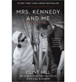 [(Mrs. Kennedy and Me )] [Author: Clint Hill] [Mar-2013]