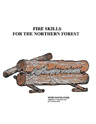 Fire Skills for the Northern Forest (English Edition)