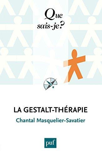 La Gestalt-thérapie: « Que sais-je ? » n° 4006