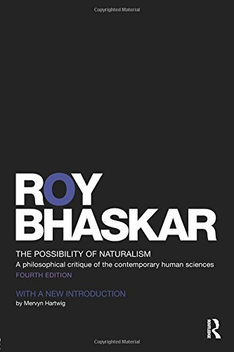 The Possibility of Naturalism: A philosophical critique of the contemporary human sciences (Classical Texts in Critical Realism)