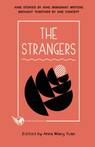 the-strangers-nine-stories-by-nine-immigrant-writers-brought-together-by-one-concept