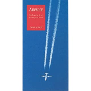 Airwise: The Essential Guide for Frequent Flyers by Farrol S Kahn (1994-06-01)