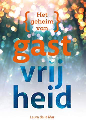 Het geheim van gastvrijheid (Dutch Edition)
