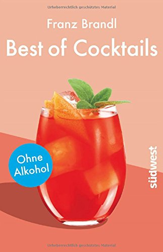 Best of Cocktails ohne Alkohol: ...
