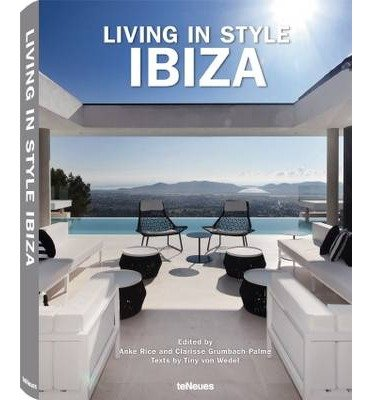 [(Living in Style Ibiza)] [ Other Teneues, By (author) Anke Rice, By (author) Clarisse Grumbach-Palme ] [July, 2014]