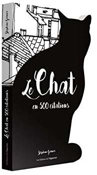 Le chat en 500 citations par Stéphane Garnier