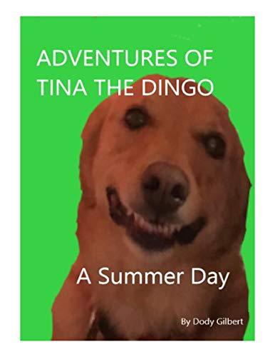 ADVENTURES OF TINA THE DINGO: A SUMMER DAY (English Edition)