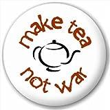 Small 25mm Lapel Pin Button Badge Novelty Make Tea Not War