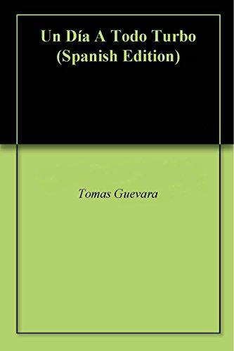 Un Día A Todo Turbo por Tomas Guevara