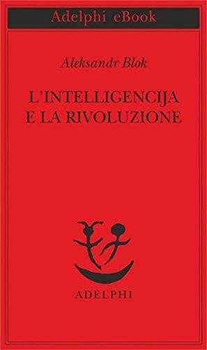 L'intelligencija e la rivoluzione di [Blok, Aleksandr]