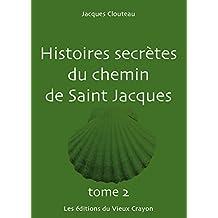 Histoires secrètes du Chemin de Saint-Jacques TOME 2