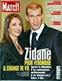 PARIS MATCH N° 2972 du 04-05-2006 ZIDANE ET VERONIQUE - AFFAIRE CLEARSTREAM - CLAUDE SARRAUTE ET REVEL - PINAULT A VENISE