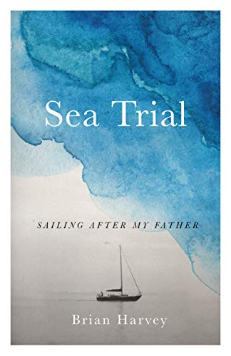 Sea Trial: Sailing After My Father (English Edition)