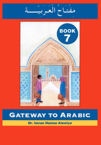 Gateway to Arabic: Book 7 por Imran Hamza Alawiye