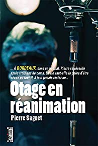 Otage en réanimation par Pierre Sagnet