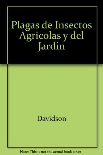 Plagas de Insectos Agricolas y del Jardin por Davidson