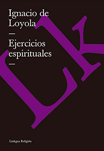 Ejercicios espirituales (Religion) por Ignacio de Loyola