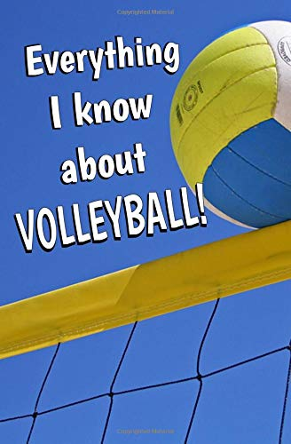 Everything I Know About Volleyball: Blank Journal and Sports Log por Minton Ette