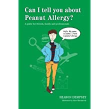 Can I tell you about Peanut Allergy?: A guide for friends, family and professionals by Sharon Dempsey (2015-03-21)