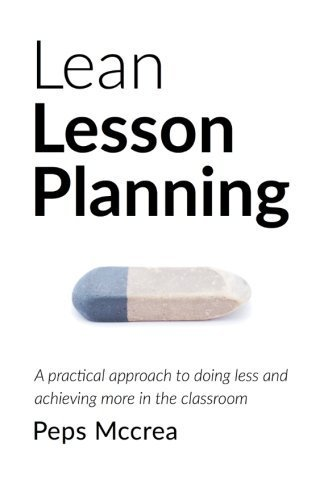 Lean Lesson Planning: A practical approach to doing less and achieving more in the classroom (High Impact Teaching) by Peps Mccrea (2015-05-19)