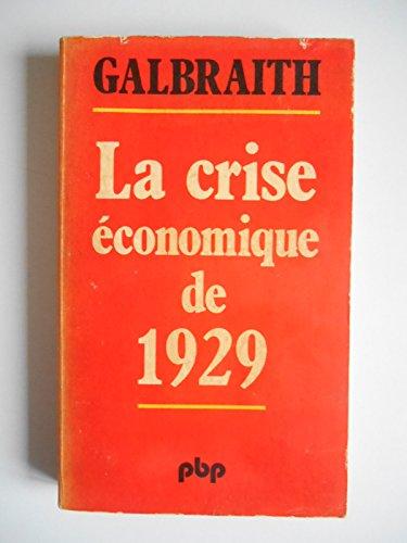 La crise économique de 1929 / Galbraith, / Réf43479 par Galbraith