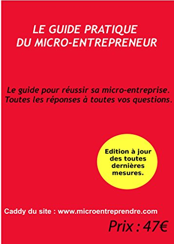 LE GUIDE PRATIQUE DU MICRO-ENTREPRENEUR (French Edition)