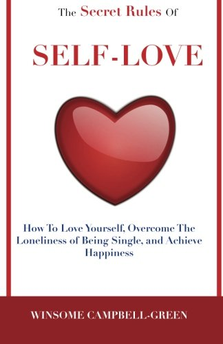 the-secret-rules-of-self-love-how-to-love-yourself-overcome-the-loneliness-of-being-single-and-achie