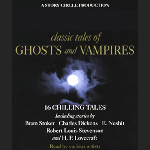Classic Tales of Ghosts and Vampires  Audiolibri
