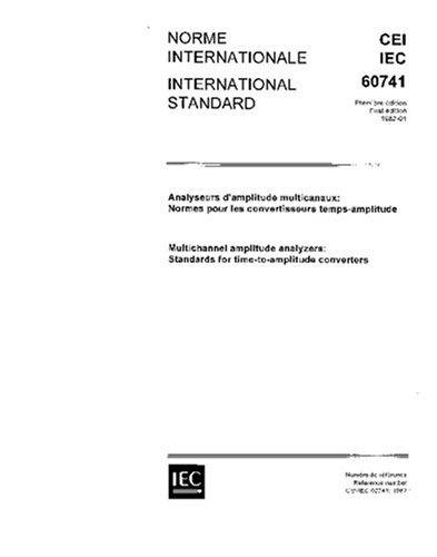 IEC 60741 Ed. 1.0 b:1982, Multichannel amplitude analyzers: Standards for time-to-amplitude converters