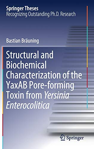 Structural and Biochemical Characterization of the YaxAB Pore-forming Toxin from Yersinia Enterocolitica (Springer Theses)