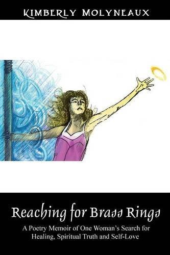 Reaching for Brass Rings: A Poetry Memoir of One Woman's Search for Healing, Spiritual Truth and Self-Love - American Spirit Tobacco