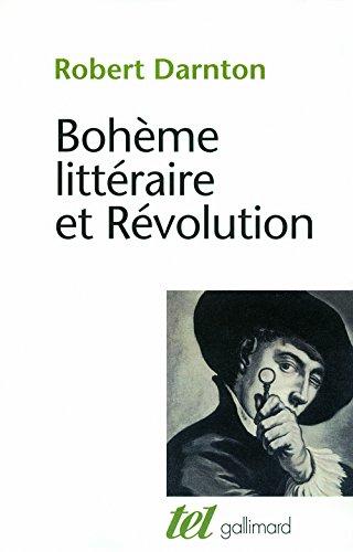 Bohème littéraire et révolution: Le monde des livres au XVIII&esup; siècle par Robert Darnton