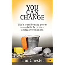 You can change: God's Transforming Power for Our Sinful Behaviour and Negative Emotions