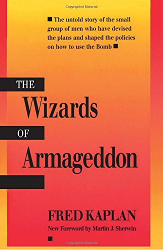 The Wizards of Armageddon (Stanford Nuclear Age Series) por Fred Kaplan