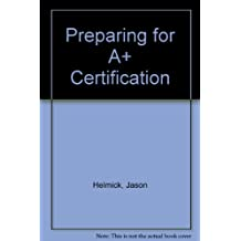 Preparing for A+ Certification