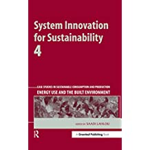 System Innovation for Sustainability 4: Case Studies in Sustainable Consumption and Production — Energy Use and the Built Environment
