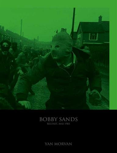 Bobby Sands, Belfast Mai 1981 par Morvan Yan
