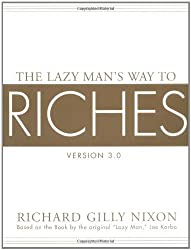 The Lazy Man's Way to Riches by Richard G. Nixon (2004-10-22)