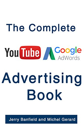 The Complete Google AdWords and YouTube Advertising Book (English Edition) de [Banfield,