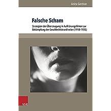 Falsche Scham: Strategien der Überzeugung in Aufklärungsfilmen zur Bekämpfung der Geschlechtskrankheiten (1918-1935) (Cadrage) (Cadrage / Beiträge zur Film- und Fernsehwissenschaft)