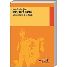 Texte zur Ästhetik: Eine kommentierte Anthologie