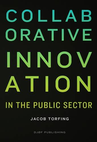 Collaborative Innovation: In the Public Sector