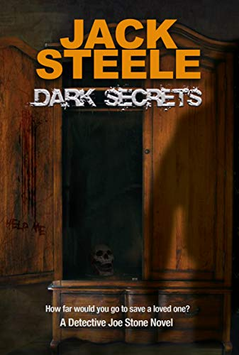 DARK SECRETS : (A Detective Joe Stone Novel Book 3) by [Steele, Jack]