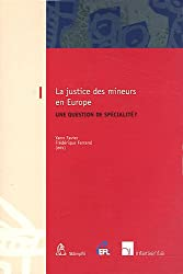 La Justice Des Mineurs En Europe: Une Question de Specialite? (European Family Law)