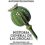 Historia general de las drogas. Tomo I: 1